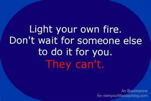 light your own fire